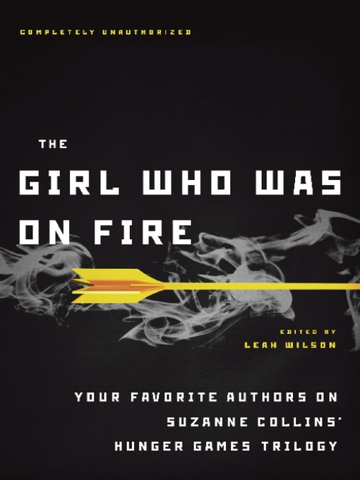 Title details for The Girl Who Was on Fire by Leah Wilson - Available