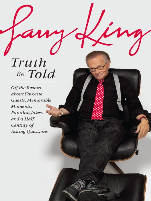 Title details for Truth Be Told by Larry King - Available