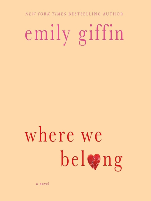 Title details for Where We Belong by Emily Giffin - Available