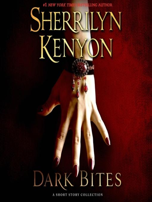 Title details for Dark Bites by Sherrilyn Kenyon - Wait list