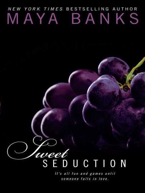 Title details for Sweet Seduction by Maya Banks - Wait list