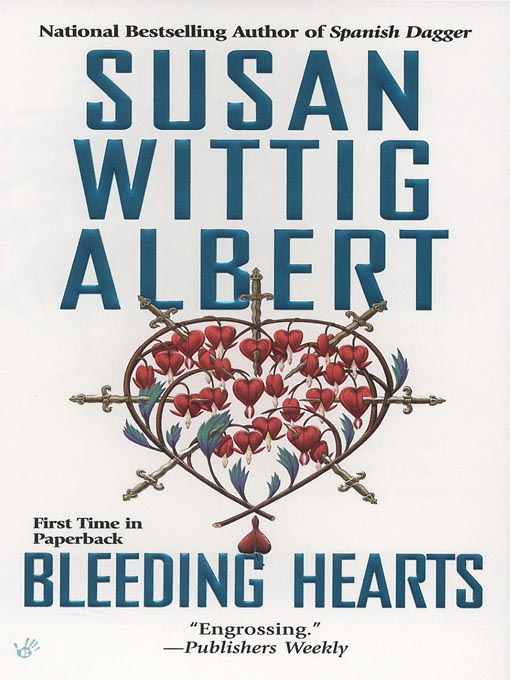 Title details for Bleeding Hearts by Susan Wittig Albert - Available