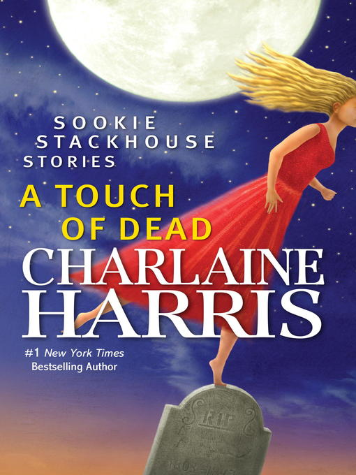 Title details for A Touch of Dead by Charlaine Harris - Available