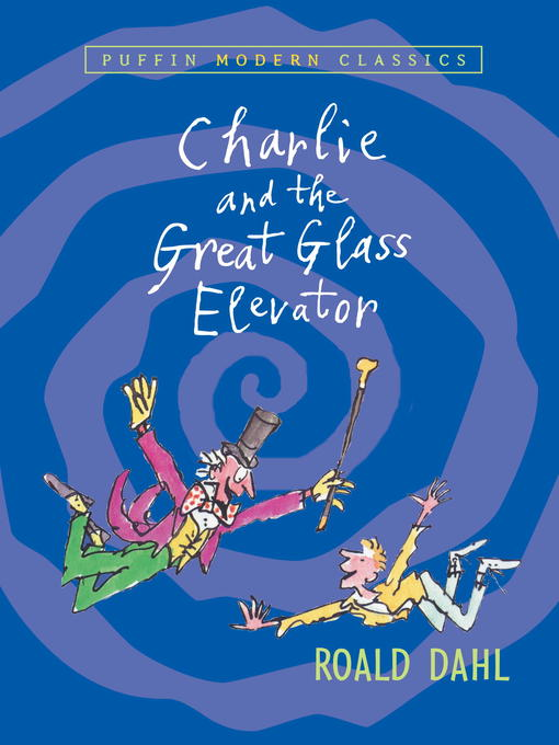 Title details for Charlie and the Great Glass Elevator by Roald Dahl - Wait list