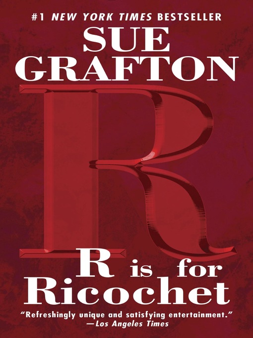 "Title details for ""R"" is for Ricochet by Sue Grafton - Available"