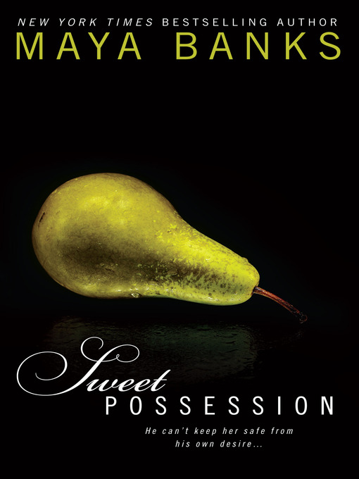Title details for Sweet Possession by Maya Banks - Wait list