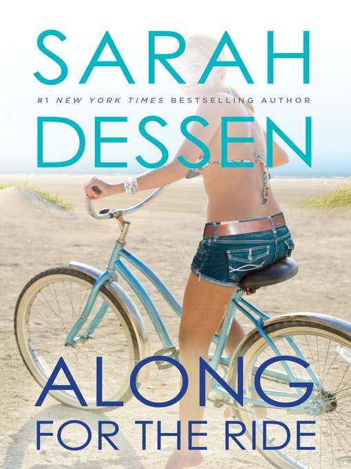 Title details for Along for the Ride by Sarah Dessen - Available