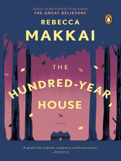 Title details for The Hundred-Year House by Rebecca Makkai - Available