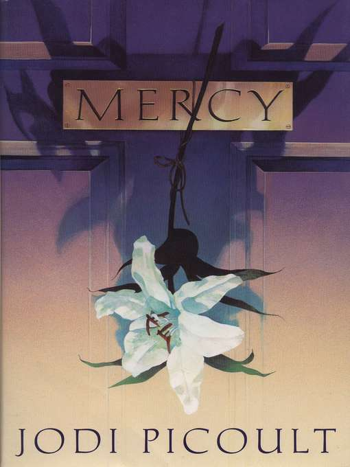 Title details for Mercy by Jodi Picoult - Available