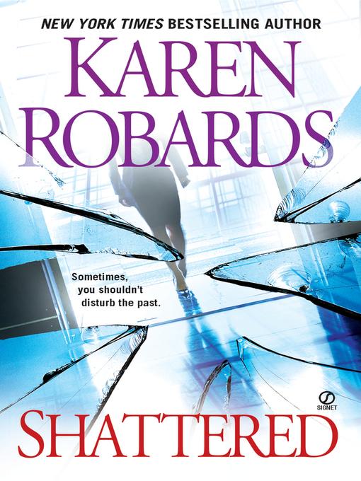 Title details for Shattered by Karen Robards - Wait list