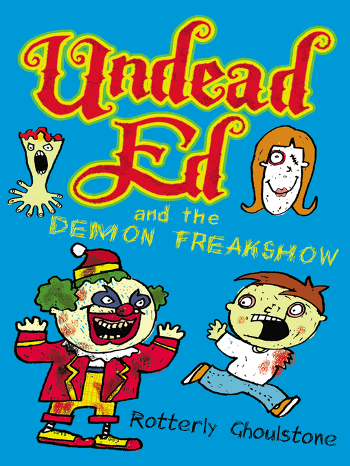 Title details for Undead Ed and the Demon Freakshow by Rotterly Ghoulstone - Available