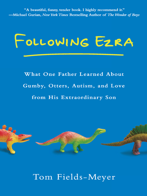 Title details for Following Ezra by Tom Fields-Meyer - Available