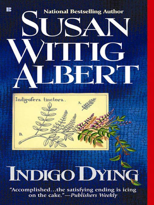 Title details for Indigo Dying by Susan Wittig Albert - Available