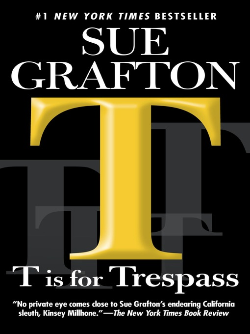 """Title details for """"T"""" is for Trespass by Sue Grafton - Wait list"""