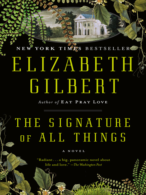 Title details for The Signature of All Things by Elizabeth Gilbert - Wait list