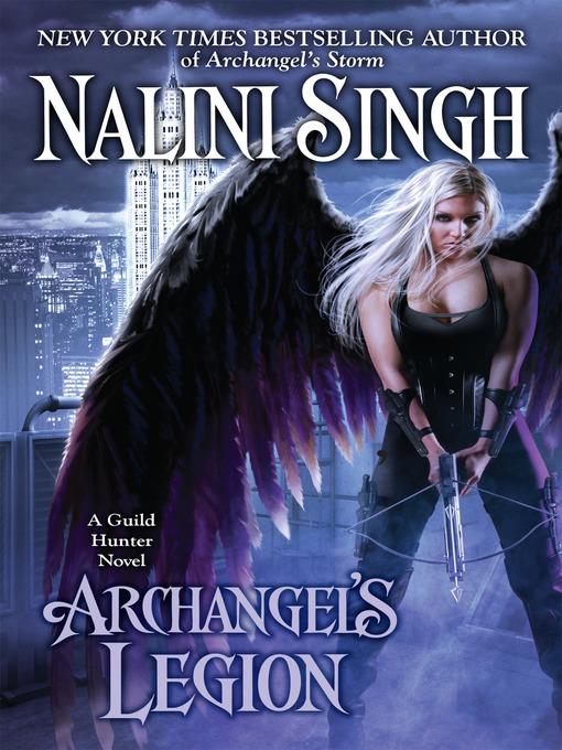 Title details for Archangel's Legion by Nalini Singh - Wait list