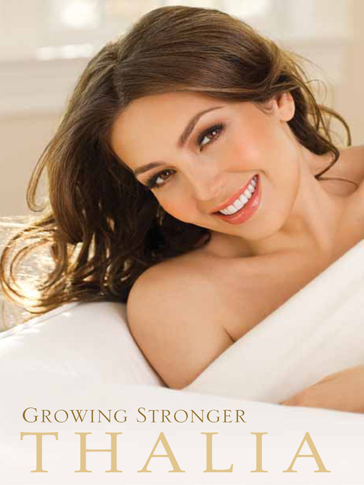 Title details for Growing Stronger by Thalia - Available