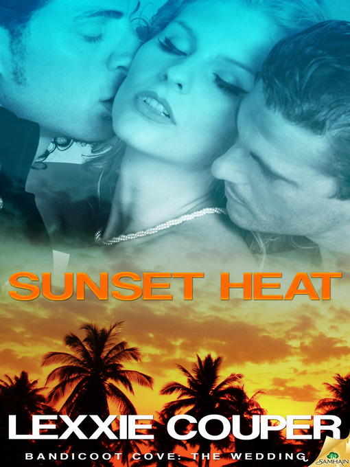 Title details for Sunset Heat by Lexxie Couper - Available