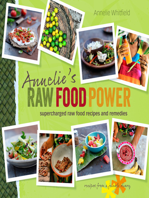 Title details for Annelie's Raw Food Power by Annelie Whitfield - Available