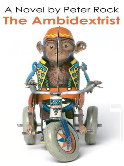 Title details for The Ambidextrist by Peter Rock - Available