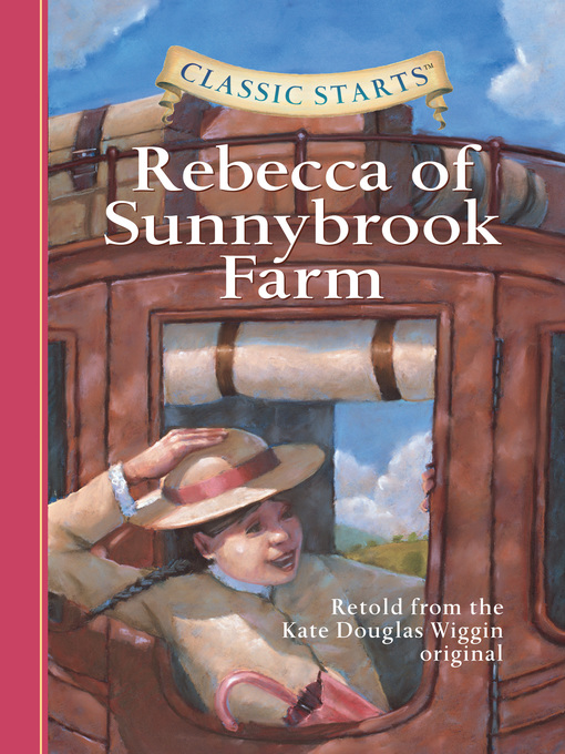 Title details for Rebecca of Sunnybrook Farm by Kate Douglas Wiggin - Available
