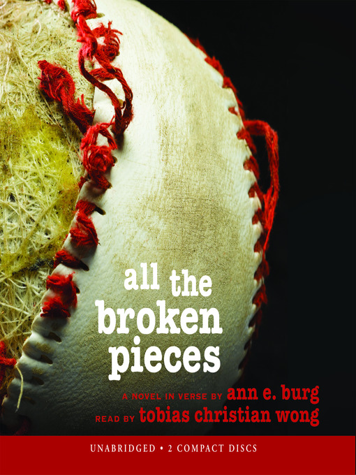Title details for All the Broken Pieces by Ann E. Burg - Available