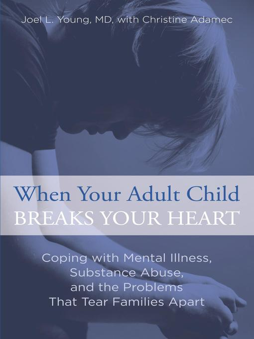 Title details for When Your Adult Child Breaks Your Heart by Joel Young - Available