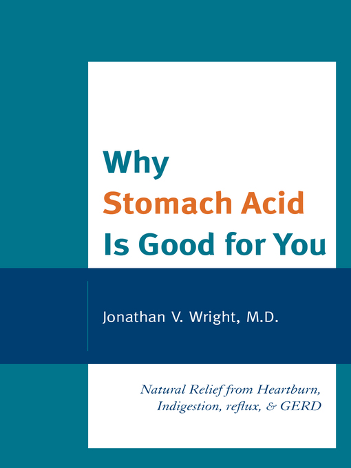 Title details for Why Stomach Acid Is Good for You by Wright - Wait list