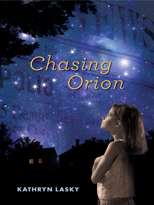 Title details for Chasing Orion by Kathryn Lasky - Available