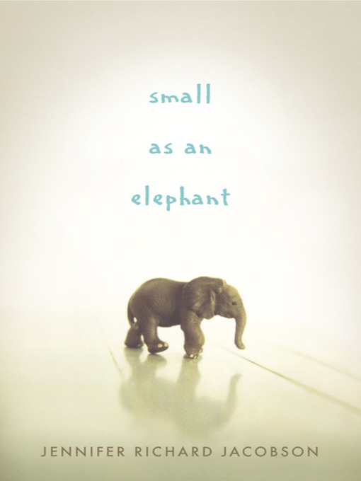 Title details for Small as an Elephant by Jennifer Richard Jacobson - Available