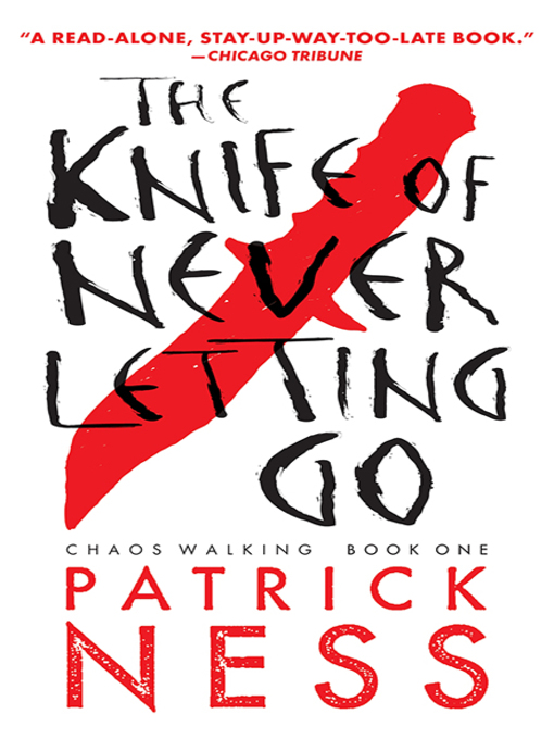 Title details for The Knife of Never Letting Go by Patrick Ness - Available