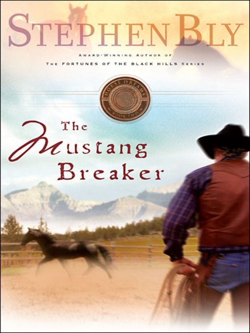 Title details for The Mustang Breaker by Stephen Bly - Available