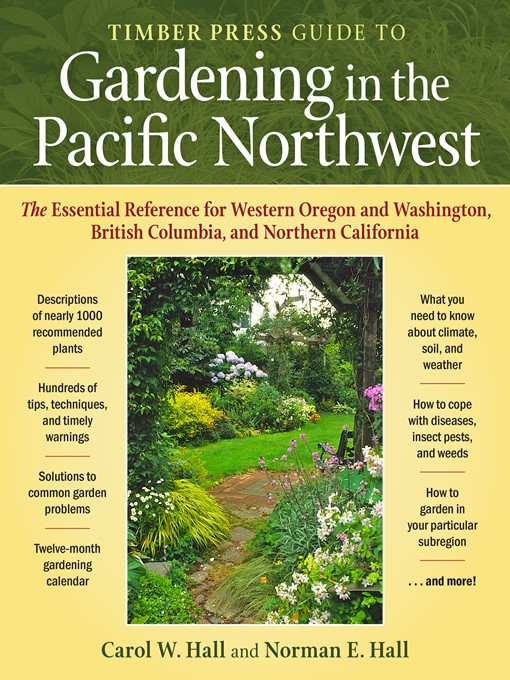 Title details for Timber Press Guide to Gardening in the Pacific Northwest by Carol  W. Hall - Available