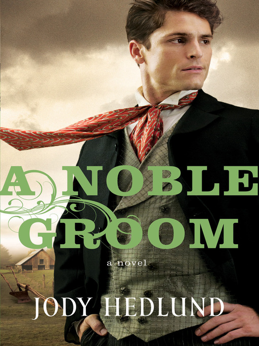 Title details for A Noble Groom by Jody Hedlund - Available