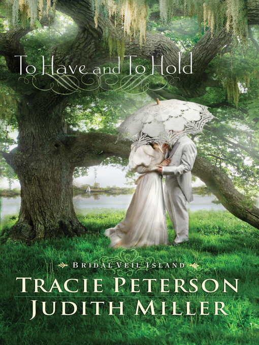 Title details for To Have and To Hold by Tracie Peterson - Available