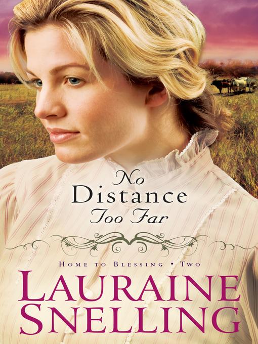 Title details for No Distance Too Far by Lauraine Snelling - Wait list