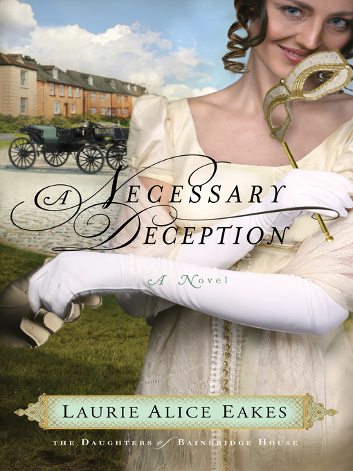 Title details for A Necessary Deception by Laurie Alice Eakes - Wait list