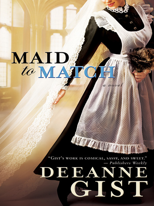 Title details for Maid to Match by Deeanne Gist - Available