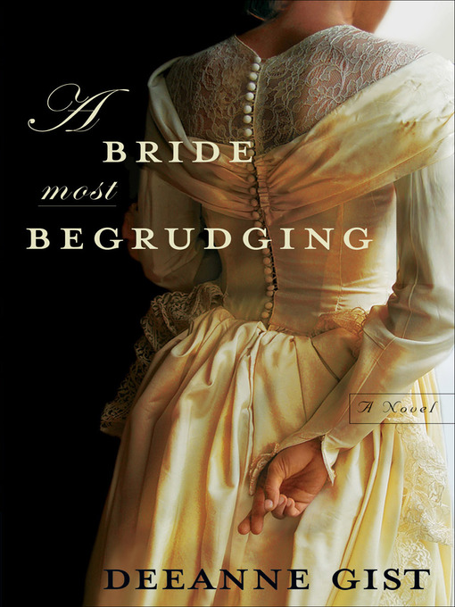 Title details for A Bride Most Begrudging by Deeanne Gist - Available