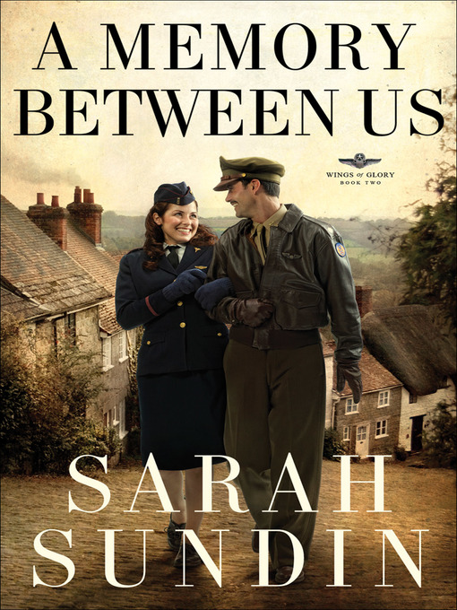 Title details for A Memory Between Us by Sarah Sundin - Available