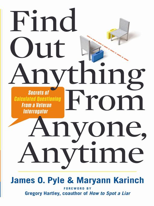 Title details for Find Out Anything from Anyone, Anytime by James O. Pyle - Wait list