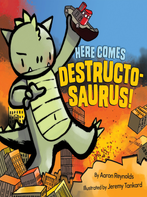 Title details for Here Comes Destructosaurus! by Aaron Reynolds - Available
