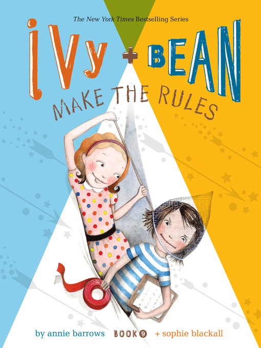 Title details for Ivy and Bean Make the Rules by Annie Barrows - Available