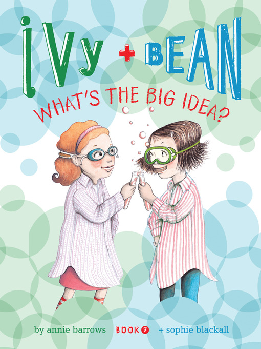 Title details for Ivy and Bean What's the Big Idea? by Annie Barrows - Available