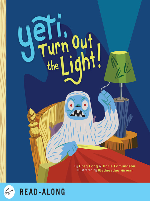 Title details for Yeti, Turn Out the Light! by Greg Long - Available
