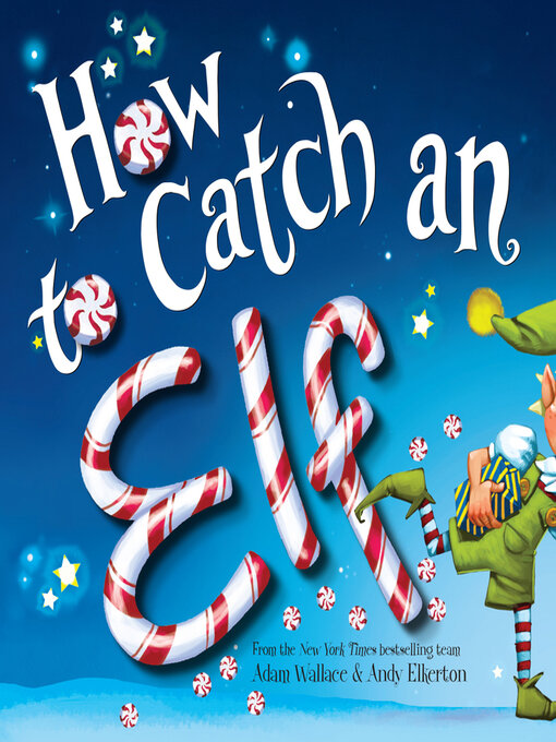 Title details for How to Catch an Elf by Adam Wallace - Wait list
