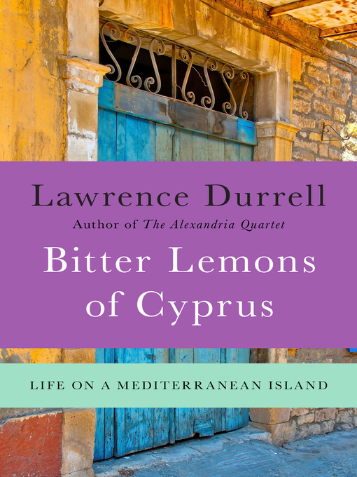 Title details for Bitter Lemons of Cyprus by Lawrence Durrell - Available