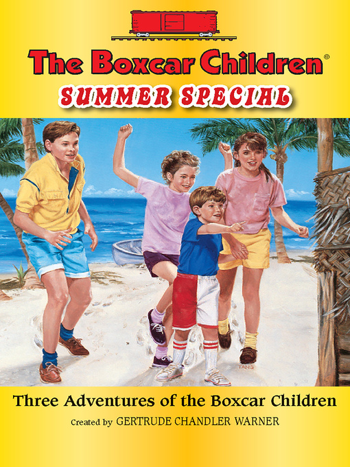 Title details for The Boxcar Children Summer Special by Gertrude  C. Warner - Available