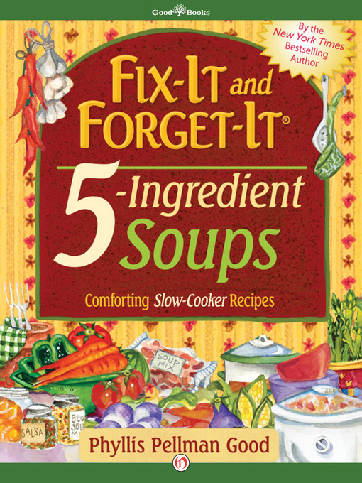 Fix-It and Forget-It: 5-Ingredient Soups by Phyllis Pellman Good