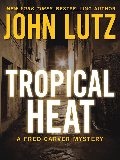 Title details for Tropical Heat by John Lutz - Available